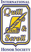 Quill and Scroll is an international honor society with an executive board, scholarships, and weekly writing publications.