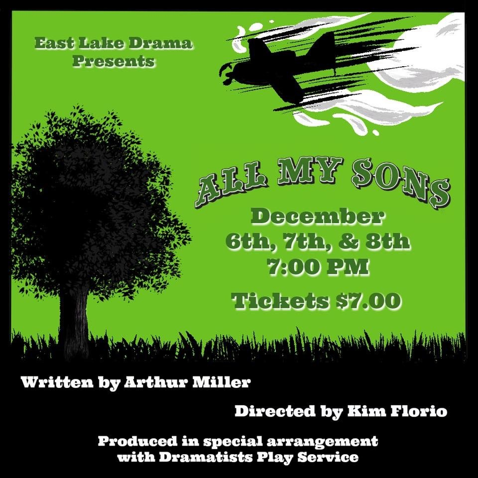 Come see All My Sons December 6th-8th @7:00 for $7 at East Lake High School